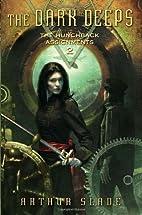 The Dark Deeps by Arthur Slade