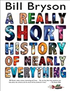 A Really Short History of Nearly Everything…