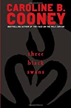 Three Black Swans by Caroline B. Cooney