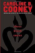 Three Black Swans by Caroline B. Cooney