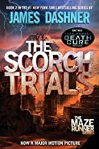 The Scorch Trials by James Dashner