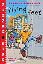 Flying Feet (Zigzag Kids) by Patricia Reilly…