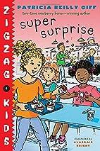 Super Surprise (Zigzag Kids) by Patricia…