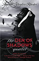 The Den of Shadows by Amelia Atwater-Rhodes