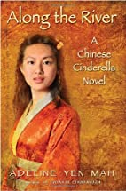 Along the River: A Chinese Cinderella Novel…