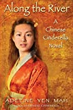 Mah, Adeline Yen: Along the River: A Chinese Cinderella Novel