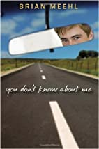 You Don't Know About Me by Brian Meehl