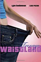Teenage Waistland by Lynn Biederman