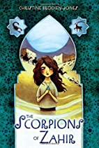 The Scorpions of Zahir by Christine…