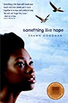 Something Like Hope by Shawn Goodman