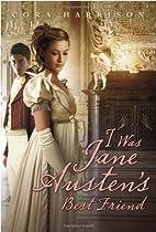 I Was Jane Austen's Best Friend by Cora…