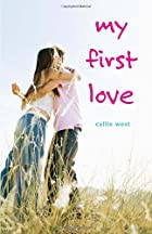 My First Love (Love Stories #1) by Callie…