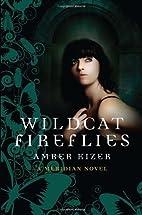 Wildcat Fireflies: A Meridian Novel by Amber…
