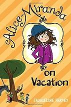 Alice-Miranda on Vacation by Jacqueline…