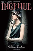 Ingenue (The Flappers) by Jillian Larkin