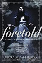 Foretold: 14 Tales of Prophecy and…
