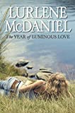McDaniel, Lurlene: The Year of Luminous Love