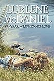 McDaniel, Lurlene: The Year of Luminous Love
