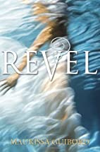 Revel by Maurissa Guibord