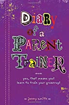 Diary of a Parent Trainer by Jennifer Smith