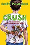 Paulsen, Gary: Crush: The Theory, Practice and Destructive Properties of Love