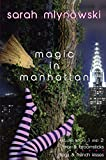 Mlynowski, Sarah: Magic in Manhattan: Bras & Broomsticks and Frogs & French Kisses