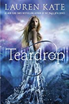 Teardrop (Teardrop Trilogy) by Lauren Kate
