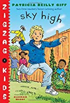 Sky High (Zigzag Kids) by Patricia Reilly…