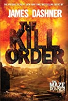 The Kill Order (Maze Runner Prequel) by…