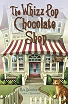 The Whizz Pop Chocolate Shop by Kate…