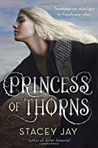 Princess of Thorns by Stacey Jay
