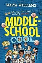Middle-School Cool by Maiya Williams