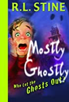 Who Let the Ghosts Out? by R. L. Stine