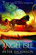 Angel Isle by Peter Dickinson