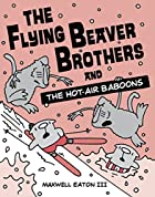 The Flying Beaver Brothers and the Hot Air…