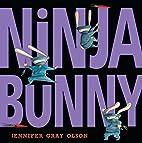 Ninja Bunny by Jennifer Gray Olson