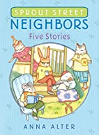 Sprout Street Neighbors: Five Stories by…