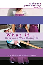 What If . . . Everyone Was Doing It by Liz…