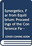 Conference Far from Equilibrium: Instabilities and Structures (1978 : Bordeaux, France): Synergetics, Far from Equilibrium: Proceedings of the Conference Far from Equilibrium : Instabilities and Structures, Bordeaux, France, September 27- (Springer Series in Synergetics, V. 3)