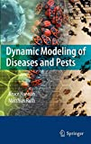 Bruce Hannon: Dynamic Modeling of Diseases and Pests (Modeling Dynamic Systems)