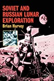 Harvey, Brian: Soviet and Russian Lunar Exploration (Springer Praxis Books / Space Exploration)