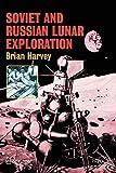Harvey, Brian: Soviet and Russian Lunar Exploration (Springer Praxis Books / Space Exploration)