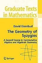 The Geometry of Syzygies by David Eisenbud
