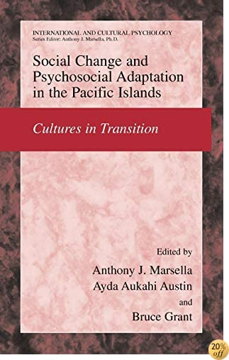 Social Change and Psychosocial Adaptation in the Pacific Islands: Cultures in Transition (International and Cultural Psychology)