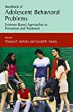 Gullotta, Thomas: Handbook Of Adolescent Behavioral Problems: Evidence-based Approaches to Prevention and Treatment