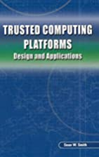 Trusted Computing Platforms: Design and…