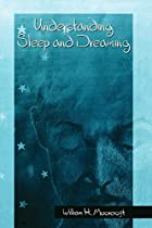 Understanding Sleep and Dreaming by William…
