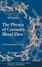 The Physics of Coronary Blood Flow…