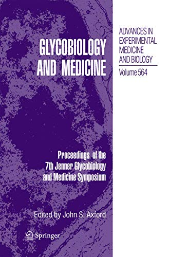 glycobiology-and-medicine-proceedings-of-the-7th-jenner-glycobiology-and-medicine-symposium-advances-in-experimental-medicine-and-biology