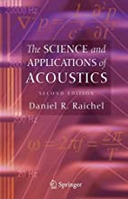 The Science and Applications of Acoustics by…